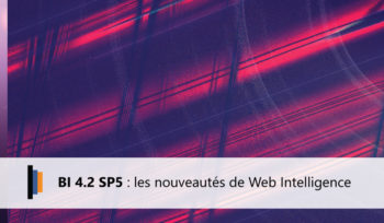 Les nouveautés de la BI 4.2 SP5