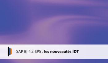 Les nouveautés IDT en BI 4.2 SP5
