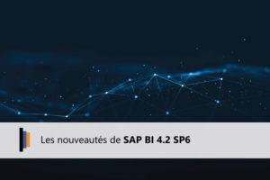Nouveautés SAP BI 4.2 SP6