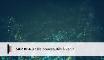 Les nouveautés de SAP BI 4.3