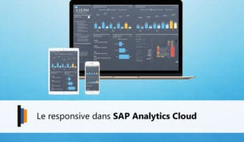 SAP Analytics Cloud et le Responsive