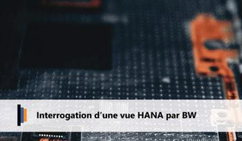 Interrogation d'une vue HANA par BW