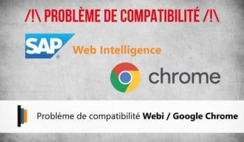 Problème de compatibilité Web Intelligence Google Chrome