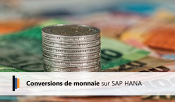 Conversion de monnaie sur SAP HANA
