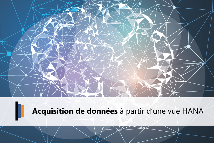 Acquisition de données à partir d'une vue SAP HANA