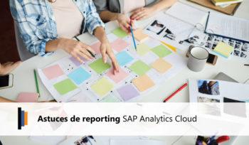 Astuces de reporting SAP Analytics Cloud