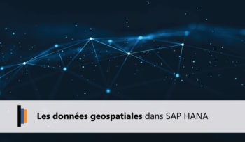 Utilisation des données géospatiales dans SAP HANA