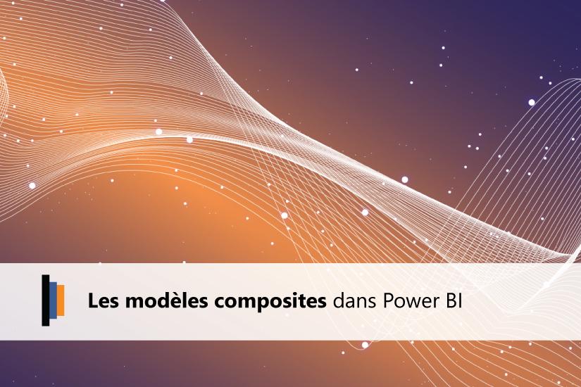 Modèles composites power bi