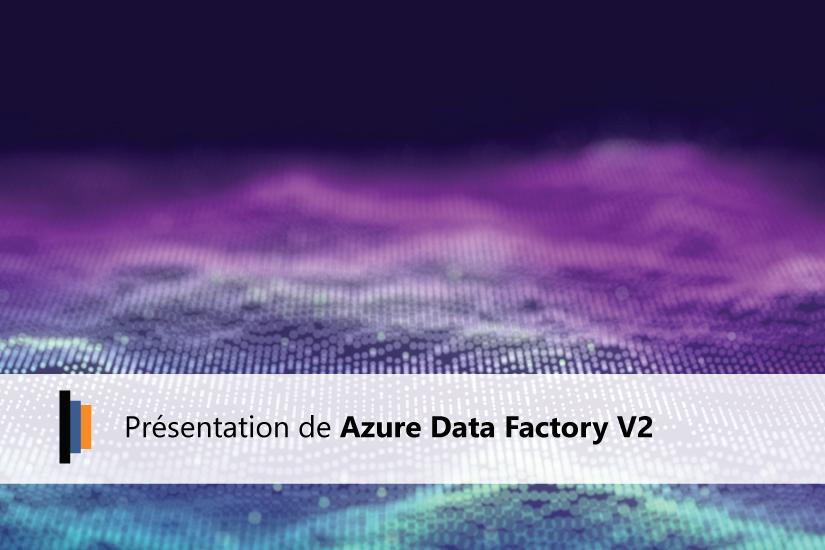 Présentation de Azure Data Factory V2
