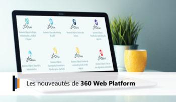 Les nouveautés 360 Web Platform