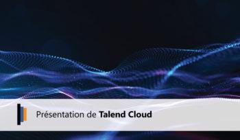 Présentation de Talend Cloud
