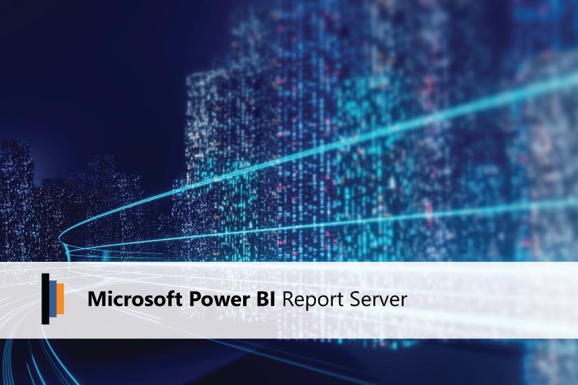 Microsoft Power BI Report Server